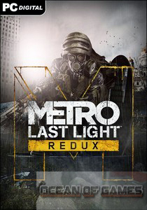 Metro Last Light Redux Free Download