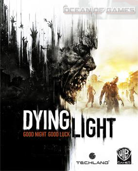 Dying Light 2015 Game Free Download