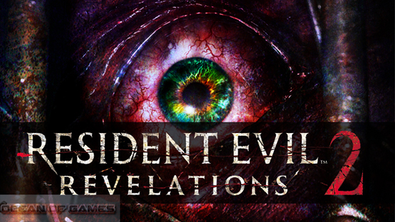 Resident Evil Revelations 2 Free Download