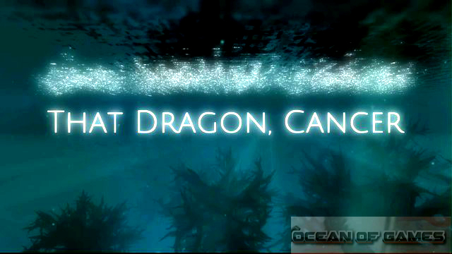 That Dragon Cancer Free Download