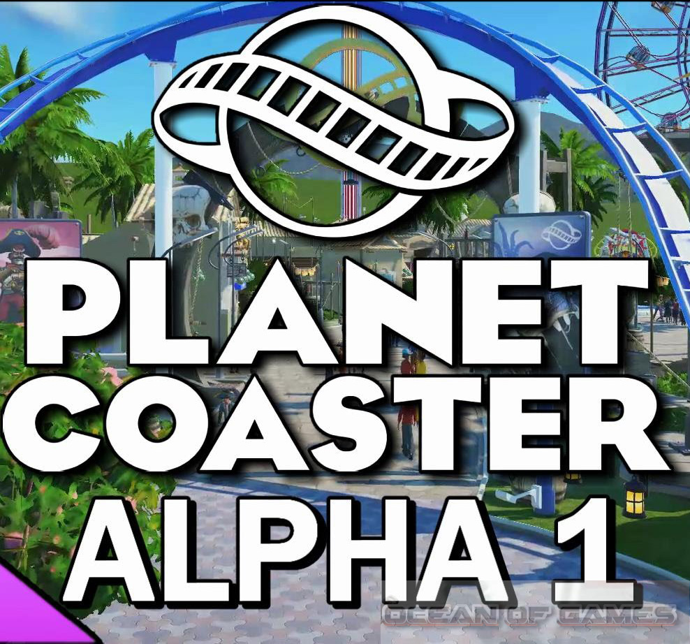 Planet Coaster Alpha Setup Free Download
