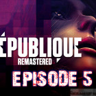 Republique Remastered Episode 5 Free Download