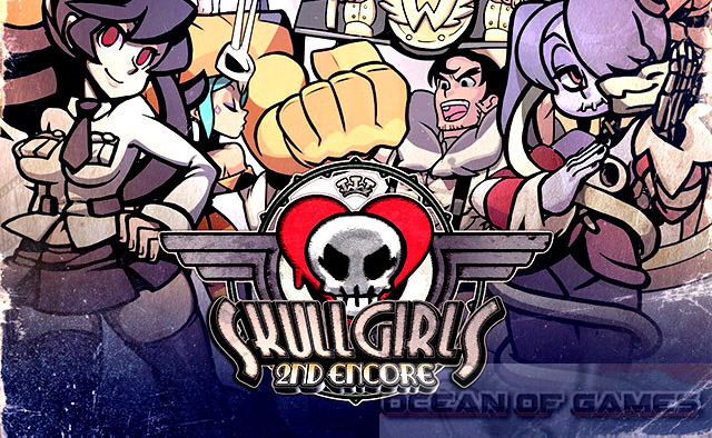 Skullgirls 2nd Encore Free Download
