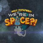 Holy Potatoes Were in Space Free Download
