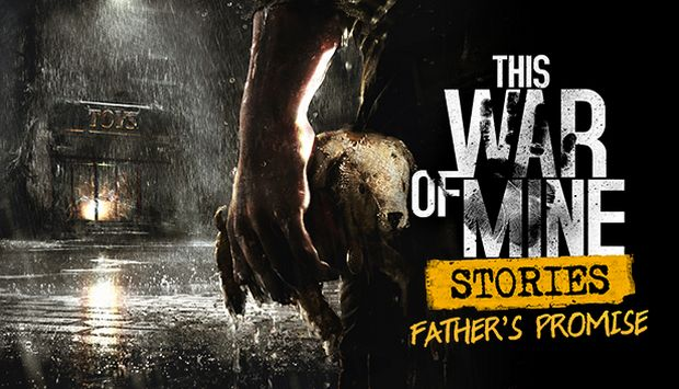 This War of Mine Stories Fathers Promise Free Download