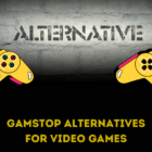 Are There Any GamStop Alternatives For Video Games?