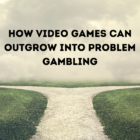 How Video Games Can Outgrow Into Problem Gambling