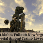 What Makes Fallout: New Vegas So Special Among Casino Lovers?